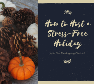 Host a Stress-Free holiday with our thanksgiving checklist