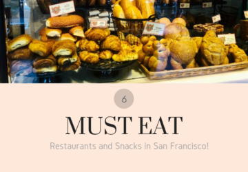 6 must-eat Restaurants and Snacks in San Francisco!
