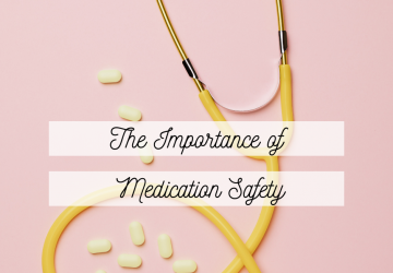 the importance of medication safety